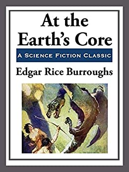 At the Earth's Core (Unabridged Start Publishing LLC) by [Edgar Rice Burroughs]