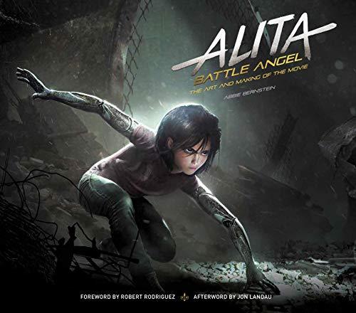 Alita: Battle Angel - The Art and Making of the Movie (Alita Battle Angel Film Tie in)