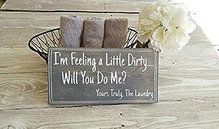 Décoration de buanderie, Panneau Humoristique de buanderie, Im Feeling A Little Dirty Will You Do Me Yours Truly The Laundry