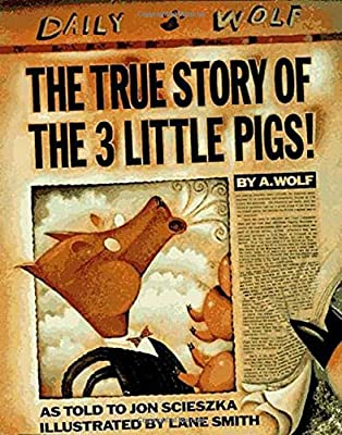 The perfect fractured fairy tale: The True Story of the 3 Little Pigs