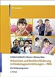 Prävention und Resilienzförderung in Kindertageseinrichtungen - PRiK: Ein Förderprogramm