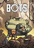 Bots, Tome 1