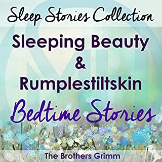 Sleep Stories Collection     Sleeping Beauty & Rumplestiltskin - Bedtime Stories              De :                                                                                                                                 Brothers Grimm                               Lu par :                                                                                                                                 Meg Saricks                      Durée : 1 h et 25 min     Pas de notations     Global 0,0