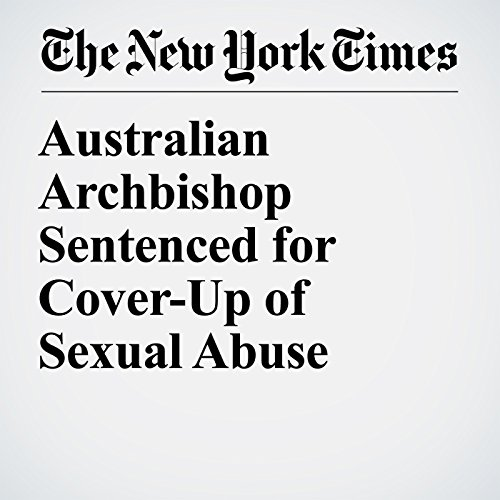 Australian Archbishop Sentenced for Cover-Up of Sexual Abuse copertina