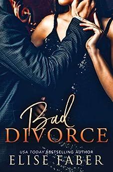 Bad Divorce (Billionaire's Club Book 5) by [Elise Faber]