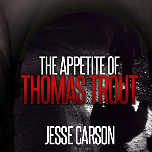 The Appetite of Thomas Trout cover art