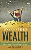 Work-Free Wealth: The Income Investing Guide for Financial...