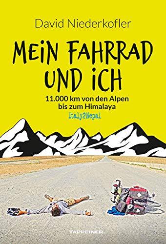 Mein Fahrrad und ich: 11.000 km von den Alpen bis zum Himalaya