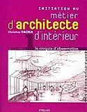 Initiation au métier d'architecte d'intérieur - Cahier 1 - le croquis d'observation
