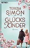 Glückskinder: Roman von Teresa Simon