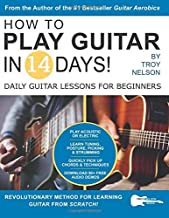 How to Play Guitar in 14 Days: Daily Guitar Lessons for Beginners