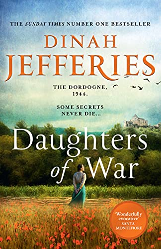 Daughters of War: the most spellbinding escapist historical fiction novel from the No. 1 Sunday Times bestseller (English Edition)