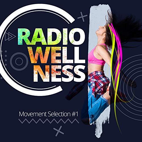 Radio Wellness. Movement Selection #1