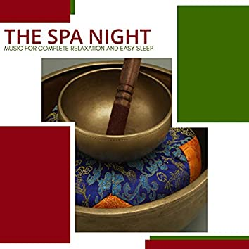 The Spa Night - Music For Complete Relaxation And Easy Sleep