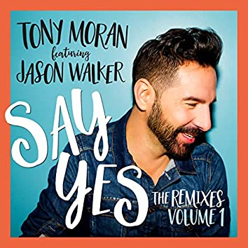 Say Yes (The Remixes, Vol. 1)