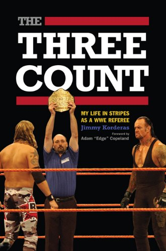 The Three Count: My Life in Stripes as a WWE Referee (English Edition)