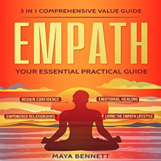 Empath: 3 in 1 Comprehensive Value Guide - Your Essential Practical Guide to Regain Confidence, Emotional Healing, Empowered Relationships and Living the Empath Lifestyle audiobook cover art