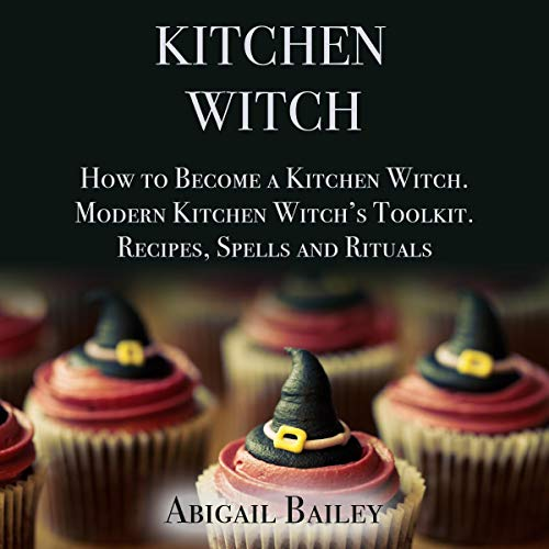 Kitchen Witch: How to Become a Kitchen Witch  By  cover art
