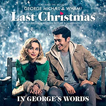 Last Christmas The Soundtrack - In George's Words