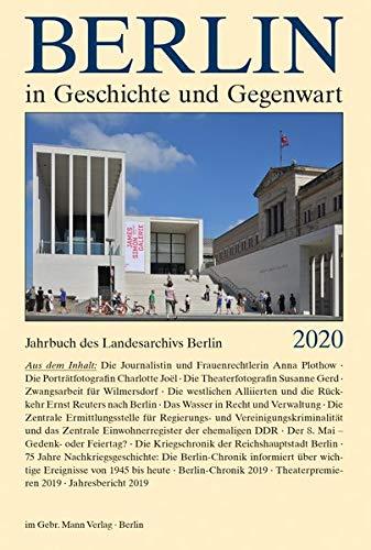 Berlin in Geschichte Und Gegenwart: Jahrbuch Des Landesarchivs 2019 (Jahrbuch Des Landesarchivs Berl