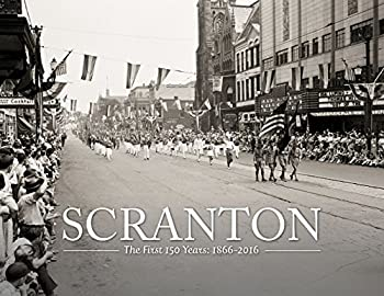 Hardcover Scranton: The First 150 Years Book