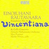 Rautavaara: Symphony No. 6 - Vincentiana; Cello Concerto, Op. 41 (1994-06-28)