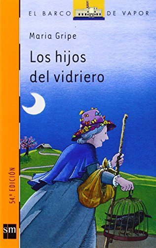 Los hijos del vidriero/the Glass Blower's Children (El Barco De Vapor) (Spanish Edition) by Gripe, Maria (2004) Paperback