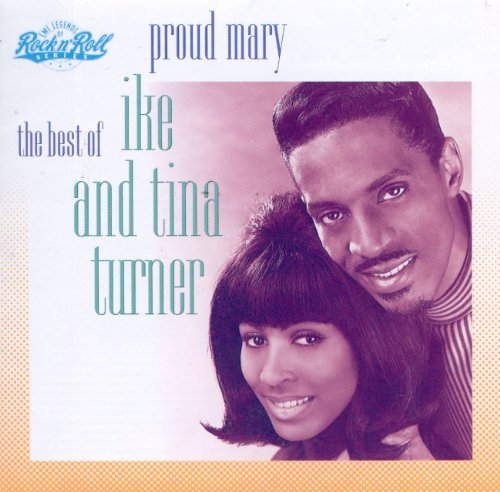 Proud Mary - The Best of Ike & Tina Turner
