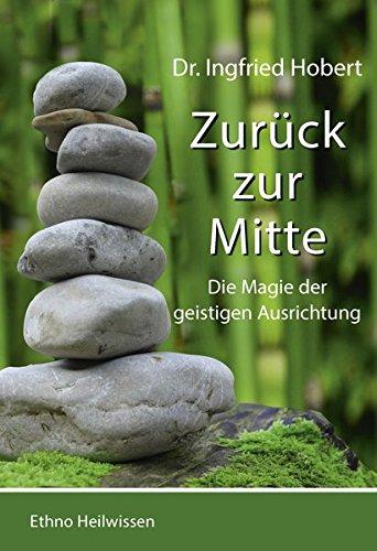 Zurück zu Mitte: Die Magie der geistigen Ausrichtung