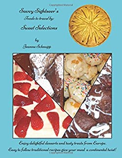 Savvy Sightseer's Foods to travel by: Sweet Selections (Volume 2)