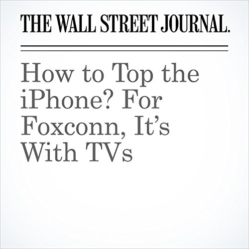 How to Top the iPhone? For Foxconn, It's With TVs copertina