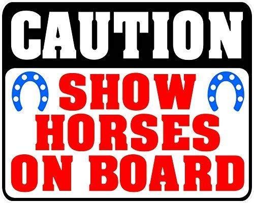 Metalen bord Grote Aluminium Tin Teken Voorzichtigheid Show Paarden aan boord Industriële Grade Paard Trailer Sticker 12x16 inch