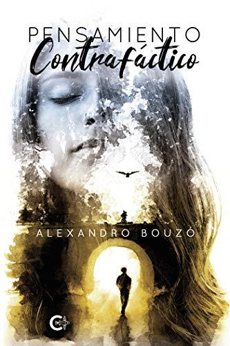 Pensamiento Contrafáctico de Alexandro Bouzo