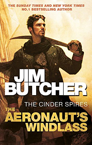 The Aeronaut's Windlass: The Cinder Spires, Book One: The Cinder Spires, Book 1