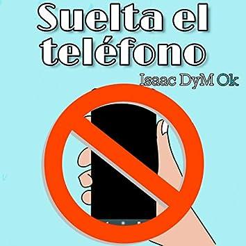 Suelta el Telefono