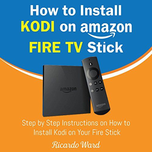 How to Install Kodi on Amazon Fire TV Stick audiobook cover art