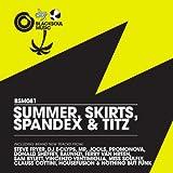 Summer, Skirts, Spandex & Titz