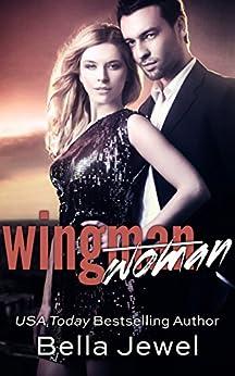 Wingwoman by Bella Jewel