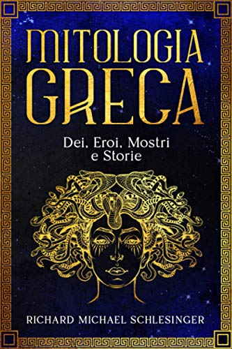 Mitologia Greca: Dei, Eroi, Mostri e Storie
