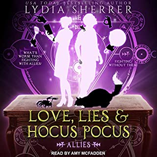 Love, Lies, and Hocus Pocus: Allies     Lily Singer Adventures Series, Book 3              Written by:                                                                                                                                 Lydia Sherrer                               Narrated by:                                                                                                                                 Amy McFadden                      Length: 9 hrs and 52 mins     Not rated yet     Overall 0.0