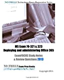 MS Exam 70-321 & 323 Deploying and administering Office 365 ExamFOCUS Study Notes & Review Questions 2013