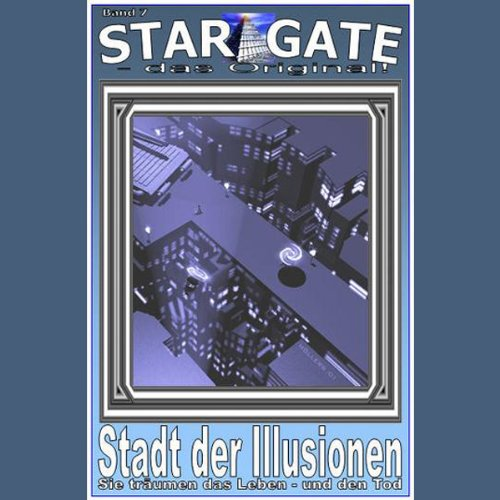 Stadt der Illusionen (Star Gate 7) Titelbild