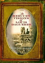 The Mercury Visions of Louis Daguerre: A Novel