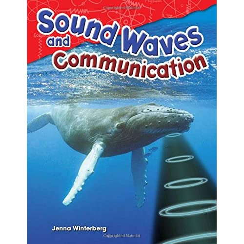 Teacher Created Materials - Science Readers: Content and Literacy: Sound Waves and Communication - Grade 4 - Guided Reading Level S