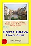 Costa Brava, Spain Travel Guide (including Girona & Lloret de Mar)  - Sightseeing, Hotel, Restaurant & Shopping Highlights (Illustrated) (English Edition)
