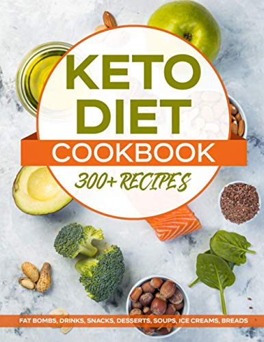 KETO DIET COOKBOOK 300+ RECIPES; FAT BOMBS, DRINKS, SNACKS, DESSERTS,...