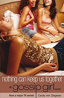 Gossip Girl 8: Nothing Can Keep Us Together by [Cecily von Ziegesar]
