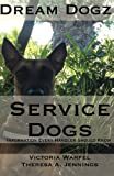 Service Dogs: Information Every Handler...
