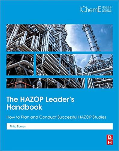 The HAZOP Leader's Handbook: How to Plan and Conduct Successful HAZOP Studies
