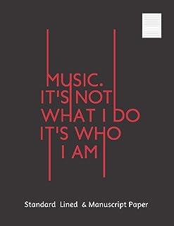 MUSIC IT´S NOT WHAT I DO, IT´S WHO I AM: Large Music Song writing Journal | Blank Music Sheet Notebook | 100 Pgs Standard ...